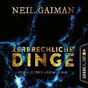 Cover-Bild zu Zerbrechliche Dinge - Geschichten und Wunder (Ungekürzt) (Audio Download) von Gaiman, Neil