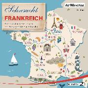 Cover-Bild zu Sehnsucht Frankreich (Audio Download) von Grasberger, Thomas