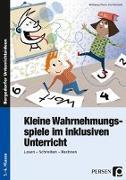 Cover-Bild zu Kleine Wahrnehmungsspiele im inklusiven Unterricht von Finck, Wolfgang
