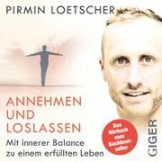 Cover-Bild zu Loetscher, Pirmin: Annehmen und Loslassen