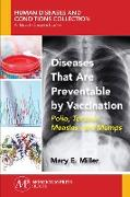 Cover-Bild zu Diseases That Are Preventable by Vaccination (eBook) von Miller, Mary E.