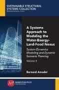 Cover-Bild zu A Systems Approach to Modeling the Water-Energy-Land-Food Nexus, Volume II (eBook) von Amadei, Bernard