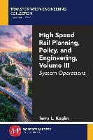 Cover-Bild zu High Speed Rail Planning, Policy, and Engineering, Volume III (eBook) von Koglin, Terry L.