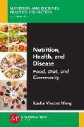 Cover-Bild zu Nutrition, Health, and Disease (eBook) von Wong, Kaufui Vincent