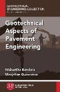 Cover-Bild zu Geotechnical Aspects of Pavement Engineering (eBook) von Bandara, Nishantha