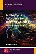 Cover-Bild zu A Life-Cycle Approach to Treating Couples (eBook) von Fishel, Anne K.