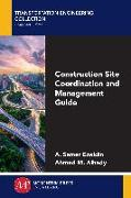 Cover-Bild zu Construction Site Coordination and Management Guide (eBook) von Ezeldin, A. Samer