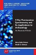 Cover-Bild zu X-Ray Fluorescence Spectrometry and Its Applications to Archaeology (eBook) von Donais, Mary kate