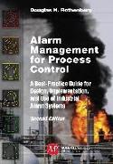 Cover-Bild zu Alarm Management for Process Control, Second Edition (eBook) von Rothenberg, Douglas H.
