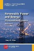 Cover-Bild zu Renewable Power and Energy, Volume I (eBook) von Price, Gary D.