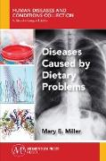 Cover-Bild zu Diseases Caused by Dietary Problems (eBook) von Miller, Mary E.