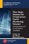 Cover-Bild zu Fiber-Optic Sensors For Infrastructure Health Monitoring, Volume I (eBook) von Wu, Zhishen