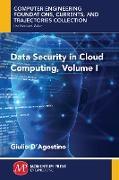 Cover-Bild zu Data Security in Cloud Computing, Volume I (eBook) von D'Agostino, Giulio