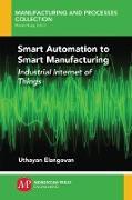 Cover-Bild zu Smart Automation to Smart Manufacturing (eBook) von Elangovan, Uthayan