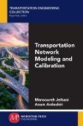 Cover-Bild zu Transportation Network Modeling and Calibration (eBook) von Jeihani, Mansoureh