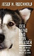 Cover-Bild zu Der Hund und sein Mensch von Reichholf, Josef H.