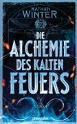 Cover-Bild zu Die Alchemie des kalten Feuers (eBook) von Winter, Nathan