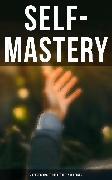 Cover-Bild zu SELF-MASTERY: 30 Best Books to Guide You To Your Goals (eBook) von Aurelius, Marcus