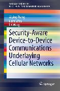 Cover-Bild zu Security-Aware Device-to-Device Communications Underlaying Cellular Networks (eBook) von Zhang, Aiqing