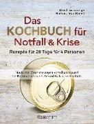 Cover-Bild zu Das Kochbuch für Notfall und Krise - Rezepte für 28 Tage für 4 Personen. 3 Mahlzeiten und 1 Snack pro Tag von Grasberger, Ulrich