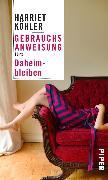 Cover-Bild zu Gebrauchsanweisung fürs Daheimbleiben von Köhler, Harriet