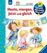 Cover-Bild zu Wieso? Weshalb? Warum? junior: Heute, morgen, jetzt und gleich (Band 56) von Prusse, Daniela