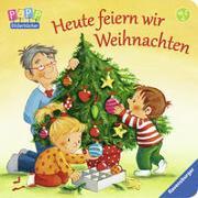 Cover-Bild zu Heute feiern wir Weihnachten von Prusse, Daniela
