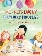 Cover-Bild zu Chen, Shan-Shan: Mei-Mei's Lucky Birthday Noodles: A Loving Story of Adoption, Chinese Culture and a Special Birthday Treat