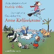 Cover-Bild zu Die fabelhafte Geschichte von Anne Kaffeekanne von Vahle, Fredrik