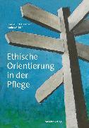 Cover-Bild zu Ethische Orientierung in der Pflege (eBook) von Dallmann, Hans-Ulrich