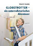 Cover-Bild zu Globetrotter, ein unternehmerisches Abenteuer