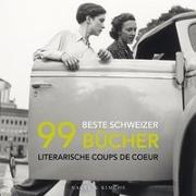 Cover-Bild zu 99 beste Schweizer Bücher von Ihle, Pascal