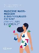 Cover-Bild zu Moderne Mayr-Medizin & das VIVAMAYR-Prinzip (eBook) von Stossier, Harald