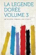 Cover-Bild zu La Legende Doree Volume 3 von Jacobus, de Voragine Ca