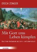 Cover-Bild zu Mit Gott ums Leben kämpfen von Zenger, Erich