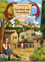 Cover-Bild zu Vom Ritter zum Friedensboten von Arnold, Markus