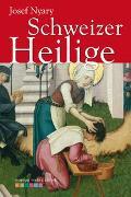 Cover-Bild zu Schweizer Heilige von Nyáry, Josef