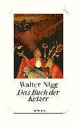 Cover-Bild zu Das Buch der Ketzer von Nigg, Walter