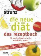 Cover-Bild zu Die neue Diät - das Rezeptbuch von Strunz, Ulrich