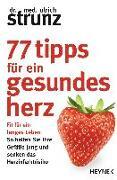 Cover-Bild zu 77 Tipps für ein gesundes Herz von Strunz, Ulrich