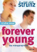 Cover-Bild zu Das Neue Forever Young (eBook) von Strunz, Ulrich
