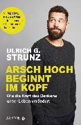 Cover-Bild zu Arsch hoch beginnt im Kopf (eBook) von Strunz, Ulrich G.