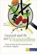Cover-Bild zu Gesund und fit mit Vitalstoffen von Knieriemen, Heinz