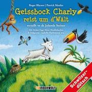 Cover-Bild zu Geissbock Charly reist um d'Wält von Rhyner, Roger