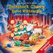 Cover-Bild zu Geissbock Charly fiered Wiehnachte von Rhyner Roger