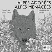 Cover-Bild zu Pasotti, Jacopo: Alpes Adorées, Alpes Menacées