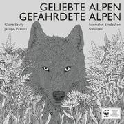 Cover-Bild zu Pasotti, Jacopo: Geliebte Alpen, Gefährdete Alpen
