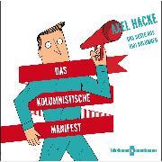 Cover-Bild zu Das kolumnistische Manifest (Audio Download) von Hacke, Axel