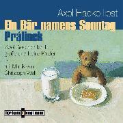 Cover-Bild zu Ein Bär namens Sonntag / Prálinek (Audio Download) von Hacke, Axel