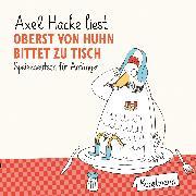 Cover-Bild zu Oberst von Huhn bittet zu Tisch (Audio Download) von Hacke, Axel